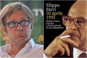 Dal lancio delle monetine all'Hotel Raphael al potere dei Pm: Filippo Facci e il suo 30 aprile 1993