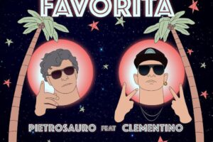 """Pietrosauro e Clementino: da venerdì il nuovo brano supercool """"Favorita"""""""