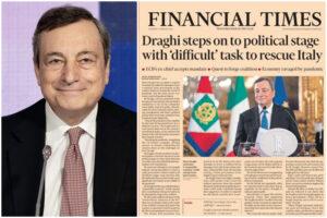 """""""Grazie a Draghi l'Italia avrà un ruolo chiave nella riprese"""", plauso del Financial Times al premier"""